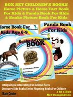 Box Set Children's Books: Horse Picture & Horse Fact Book For Kids & Panda Book For Kids & Snake Picture Book For Kids, Kate Cruise