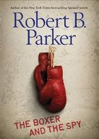 Boxer and the Spy, Robert B.Parker