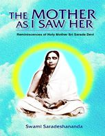 Mother As I Saw Her: Reminiscences of Holy Mother Sri Sarada Devi, Swami Saradeshananda