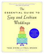 Essential Guide to Gay and Lesbian Weddings, Paul Brown, Tess Ayers