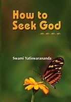 How to Seek God, Swami Yatiswarananda