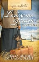 Love Finds You in Lonesome Prairie, Montana, Tricia Goyer
