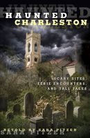 Haunted Charleston, Sara Pitzer