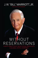 """Without Reservations, J.R., J.W.""""Bill"""" Marriott, Kathi Ann Brown"""