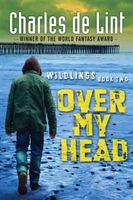 Over My Head, Charles de Lint