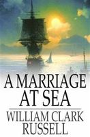 A Marriage at Sea, William Clark Russell