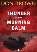 Thunder in the Morning Calm, Don Brown
