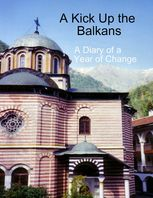 Kick Up the Balkans: A Diary of a Year of Change, Bruce Marsland