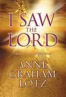 I Saw the Lord, Anne Graham Lotz