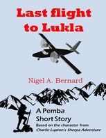 Last Flight to Lukla, Nigel A.Bernard