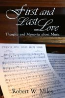 First and Last Love, Robert W.Miles