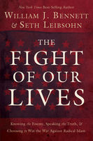 The Fight of Our Lives, William J. Bennett