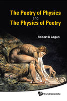 The Poetry of Physics and the Physics of Poetry, Robert K Logan