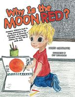 Why Is the Moon Red?, Bev Williams, Karen Standafer
