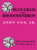 Blue-grass and Rhododendron, J.R., John Fox