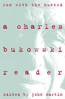 Run With The Hunted, Charles Bukowski