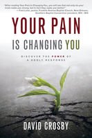 Your Pain Is Changing You, David Crosby
