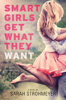 Smart Girls Get What They Want, Sarah Strohmeyer