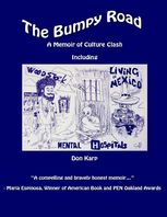 The Bumpy Road: A Memoir of Culture Clash Including Woodstock, Mental Hospitals, and Living In Mexico, Don Karp