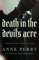 Death in the Devil's Acre, Anne Perry