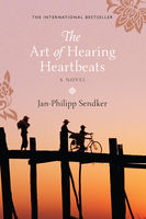 The Art of Hearing Heartbeats, Jan-Philipp Sendker