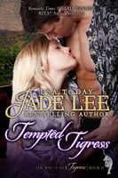 Tempted Tigress (The Way of The Tigress, Book 6), Jade Lee