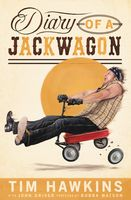 Diary of a Jackwagon, Tim Hawkins