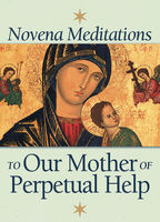 Novena Meditations to Our Mother of Perpetual Help, David Werthmann