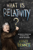 What Is Relativity, Jeffrey Bennett