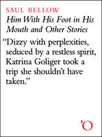 Him With His Foot In His Mouth and Other Stories, Saul Bellow
