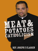 Meat and Potatoes Catholicism, Joseph Classen