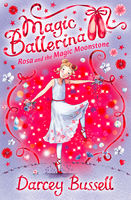 Rosa and the Magic Moonstone (Magic Ballerina, Book 9), Darcey Bussell