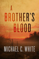 Brother's Blood, Michael White