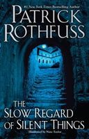 The Slow Regard of Silent Things (The Kingkiller Chronicle), Patrick Rothfuss
