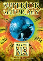 Superior Saturday (The Keys to the Kingdom, Book 6), Garth Nix