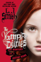 The Vampire Diaries: The Hunters: Destiny Rising, L.J.Smith