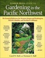 The Timber Press Guide to Gardening in the Pacific Northwest, Carol W.Hall, Norman E.Hall