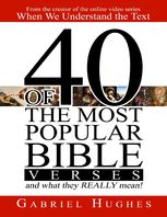40 of the Most Popular Bible Verses and What They Really Mean, Gabriel Hughes