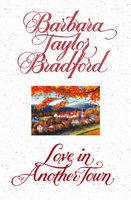 Love in Another Town, Barbara Taylor Bradford