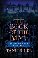 Book of the Mad, Tanith Lee