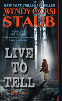 Live to Tell, Wendy Corsi Staub