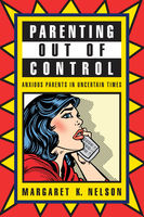 Parenting Out of Control, Margaret K.Nelson