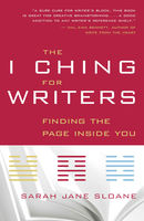 The I Ching for Writers, Sarah Jane Sloane