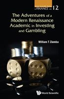 Adventures of a Modern Renaissance Academic in Investing and Gambling, William T Ziemba