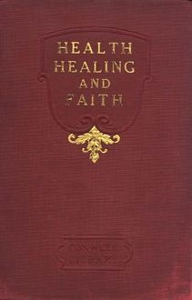 Health, Healing, and Faith, Russell H.Conwell