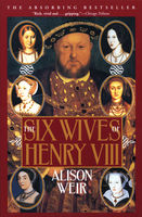Six Wives of Henry VIII, Alison Weir