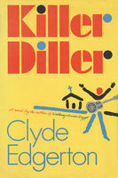 Killer Diller, Clyde Edgerton