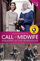 Shadows Of The Workhouse: The Drama Of Life In Postwar London, Jennifer Worth