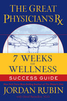 The Great Physician's Rx for 7 Weeks of Wellness Success Guide, Jordan Rubin