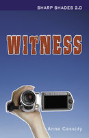 Witness (Sharp Shades 2.0), Anne Cassidy